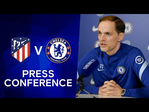Thomas Tuchel Live Press Conference: Atletico Madrid v Chelsea | Champions League