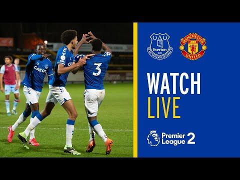 LIVE: EVERTON U23 V MAN UNITED U23   PREMIER LEAGUE 2