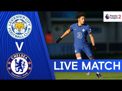 Leicester v Chelsea | Premier League 2 | Live Match