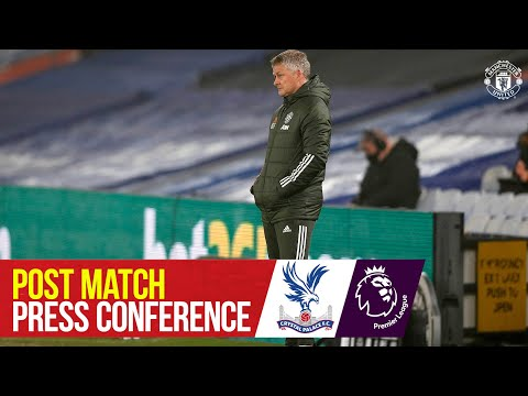 Ole Gunnar Solskjaer | Post Match Press Conference | Crystal Palace 0-0 Manchester United