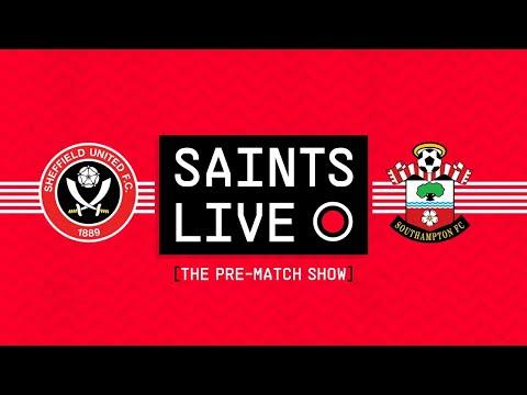 SAINTS LIVE: The Pre-Match Show | Sheffield United vs Southampton